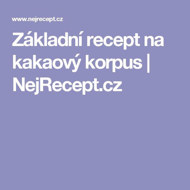 Základní recept na kakaový korpus | NejRecept.cz