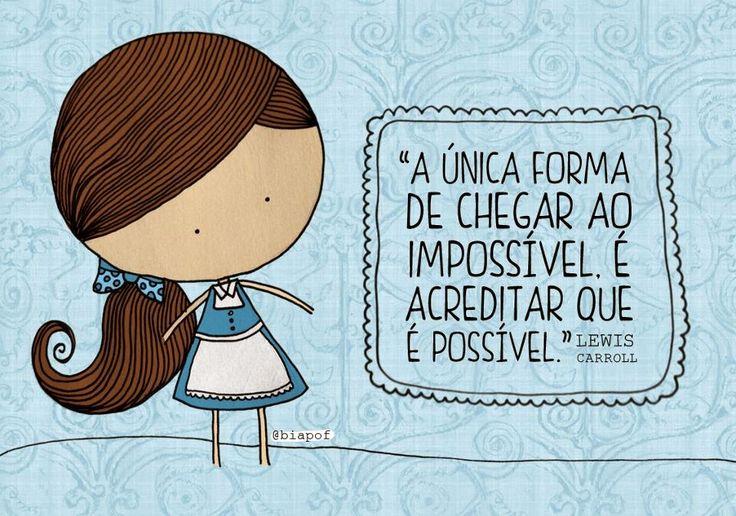 """""""Mas pra quem tem o pensamento forte, o impossível é só questão de opinião."""" (Charlie Brown Jr.)"""