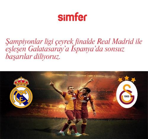 SİMFER Ekibi olarak, Şampiyonlar Ligi çeyrek finalde Real Madrid ile eşleşen Galatasaray'a, İspanya'da sonsuz başarılar diliyoruz.