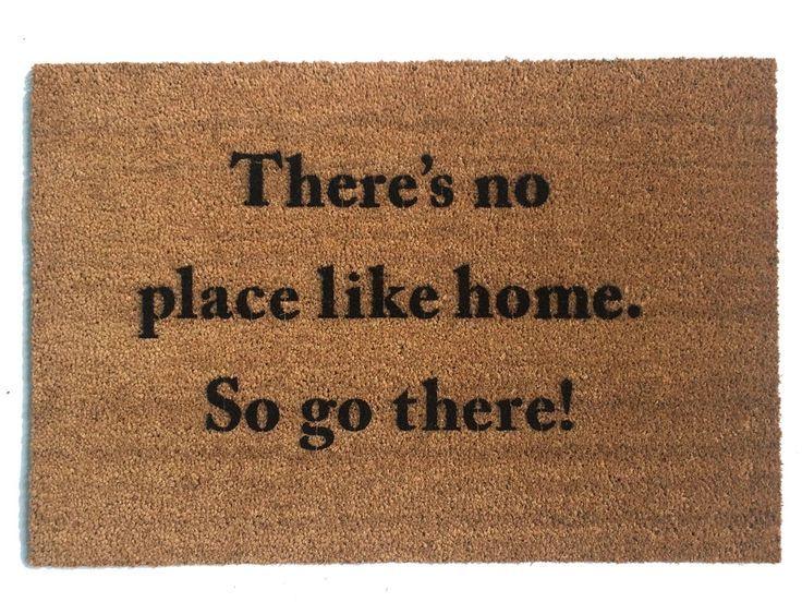 There S No Place Like Home So Go There Funny Door Signs Door Mat Door Mat Diy