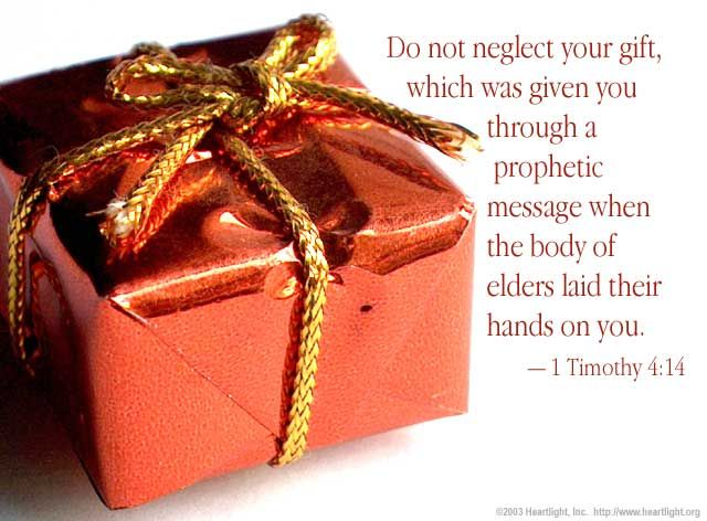 58 best first timothy images on pinterest bible verses my boo and 1 timothy not neglect your gift which was given you through a prophetic message when the body of elders laid their hands on you negle Image collections