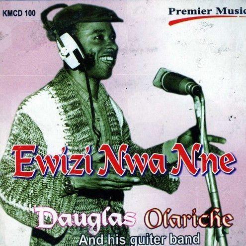 Douglas Olariche - Ewizi Nwa Nne - CD