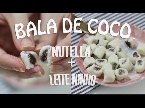 Bala de coco recheada com NUTELLA e Leite Ninho - YouTube