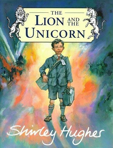 The Lion and the Unicorn by Hughes, Shirley