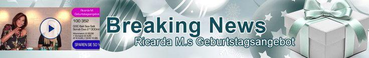 Die neuen Breaking News zu den Geburtstagsangeboten von Ricarda M. bei You Tube und unter www.ricardam.com
