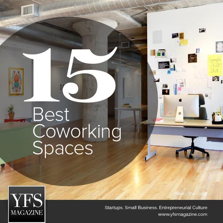 15 Best #Coworking Spaces for #Entrepreneurs #Smallbiz #Startups