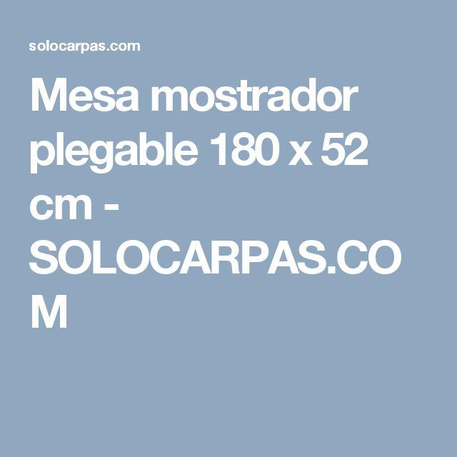Mesa mostrador plegable 180 x 52 cm - SOLOCARPAS.COM