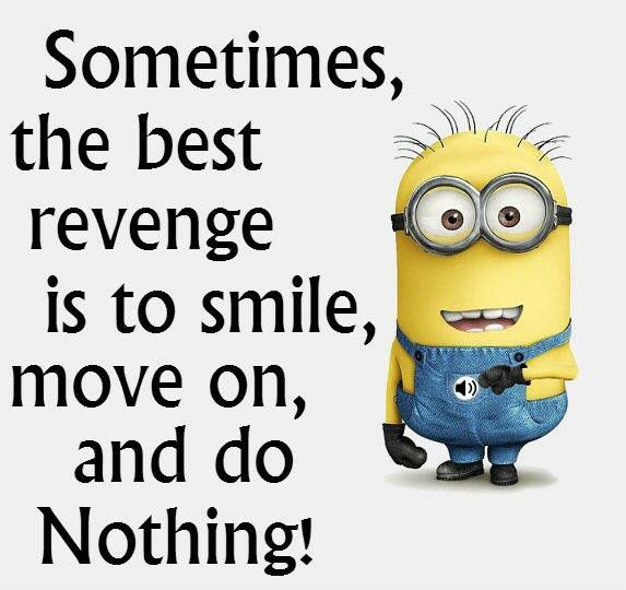"""Because 2 wrongs don't make a right. God once said """"Vengeance is mine ; I will repay."""""""