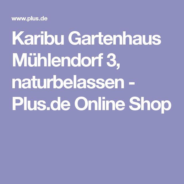 Karibu Gartenhaus Mühlendorf 3, naturbelassen - Plus.de Online Shop