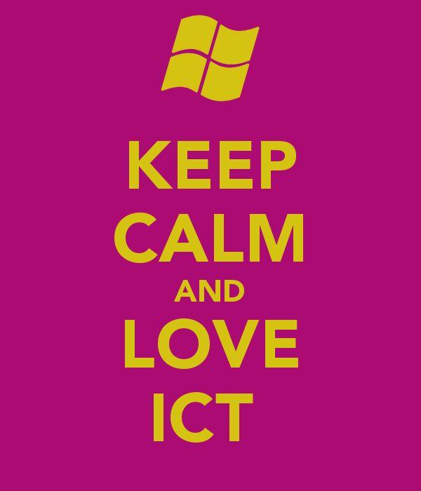 KEEP CALM AND LOVE ICT