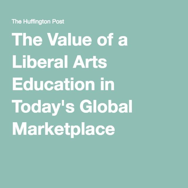 the importance of liberal arts education essay Liberal arts expose us to new ideas, attitudes, and ways of understanding our surroundings it is important to take into account how we relate to each other and our.