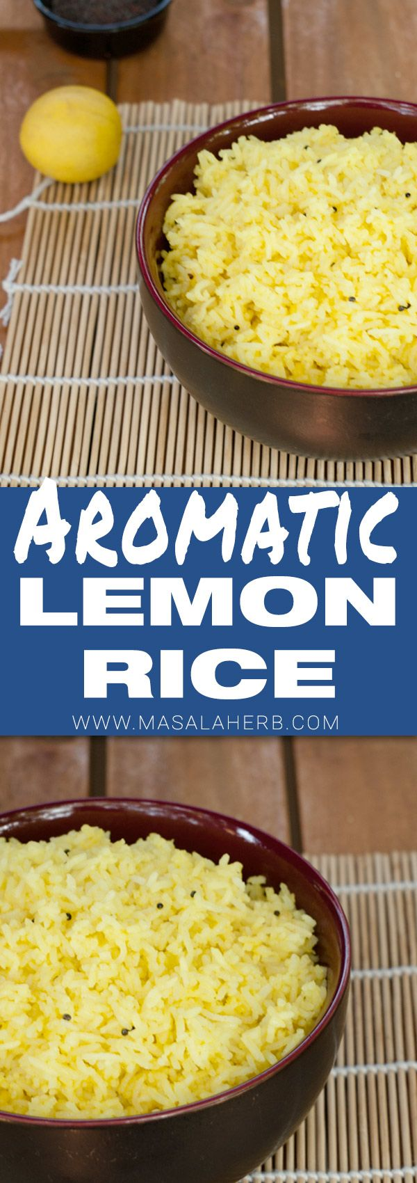 Lemon Rice - Fragrant Rice Recipe, great side dish and Goan Indian food www.MasalaHerb.com
