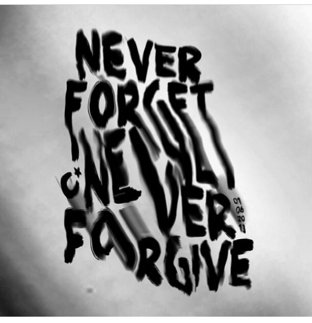 Never forget, never forgive !