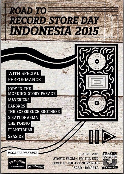 Road to Record Store Day Indonesia 2015 Date : Sunday, 12 April 2015 Place : The Foundry No. 8, Level II, SCBD Lot. 8, Jakarta Time : 4pm till drop  http://eventjakarta.com/?event=road-to-record-store-day-indonesia-2015