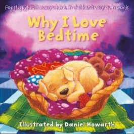 Why I Love Bedtime: For Everyone Everywhere, In Children's Very Own Words $14.99