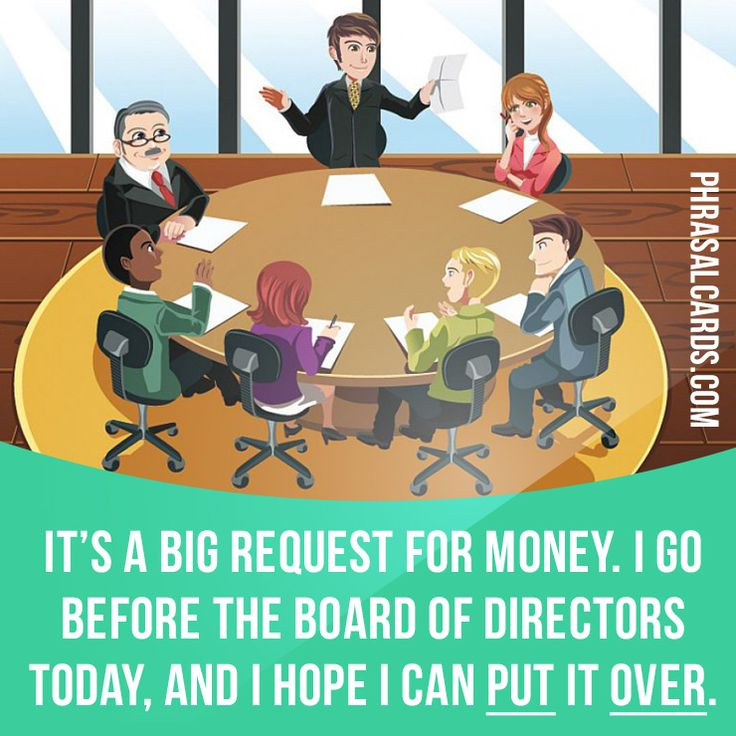 """""""Put over"""" means """"to make something be understood or accepted"""". Example: It's a big request for money. I go before the board of directors today, and I hope I can put it over. #phrasalverb #phrasalverbs #phrasal #verb #verbs #phrase #phrases #expression #expressions #english #englishlanguage #learnenglish #studyenglish #language #vocabulary #dictionary #grammar #efl #esl #tesl #tefl #toefl #ielts #toeic #englishlearning"""