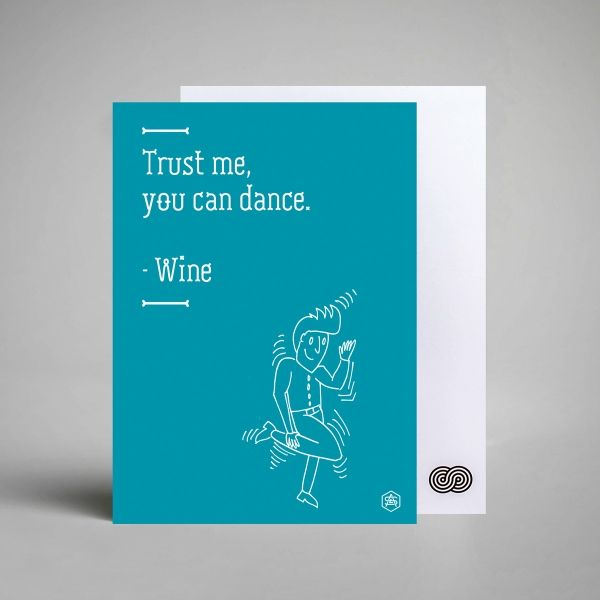 A Love Supreme Witty Quote Postcard. Trust me you can dance - Wine