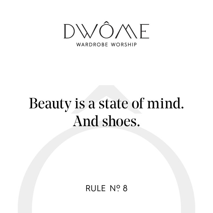Wardrobe Worship: Beauty is a state of mind. And shoes.