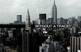 Without a Trace is an American police procedural television drama series that originally ran on CBS from September 26, 2002 to May 19, 2009. The series follows the ventures of a Missing Persons Unit (MPU) of the FBI in New York City.