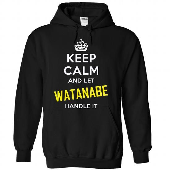 KEEP CALM AND LET WATANABE HANDLE IT! NEW #name #tshirts #WATANABE #gift #ideas #Popular #Everything #Videos #Shop #Animals #pets #Architecture #Art #Cars #motorcycles #Celebrities #DIY #crafts #Design #Education #Entertainment #Food #drink #Gardening #Geek #Hair #beauty #Health #fitness #History #Holidays #events #Home decor #Humor #Illustrations #posters #Kids #parenting #Men #Outdoors #Photography #Products #Quotes #Science #nature #Sports #Tattoos #Technology #Travel #Weddings #Women