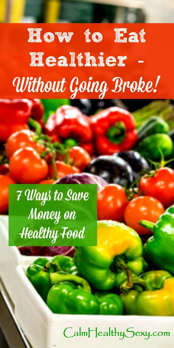 Eat Healthier without Going Broke! 7 Ways to Eat Healthy on a Budget - 7 practical tips for saving money on real, healthy and even organic food., even if you're a busy mom cooking for a family. Grocery budget | Meal plan | Save money | Meal prep
