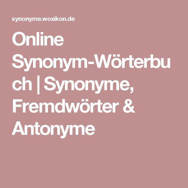 Online Synonym-Wörterbuch | Synonyme, Fremdwörter & Antonyme