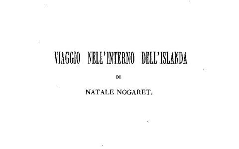 #Viaggio nell'Interno dell'#Islanda, di #NataleNogaret (Milano, Treves, 1874)