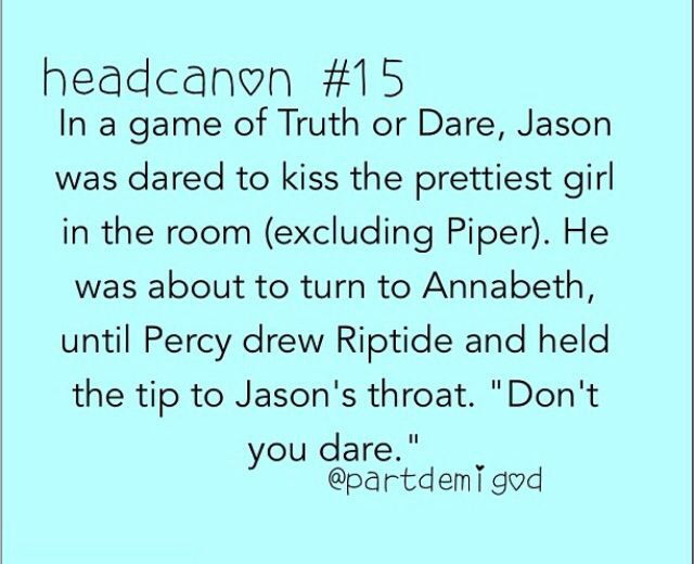 Fangirls head canon Percy Jackson. HA HA HA HA!!!!!!!!!!!!!!!!!!!!!!!!!!!!!!!!!!!!!!!!!