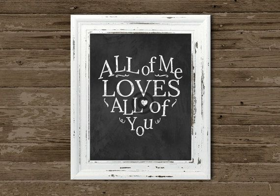 Chalkboard Sign Print  All of Me Loves All of You instant