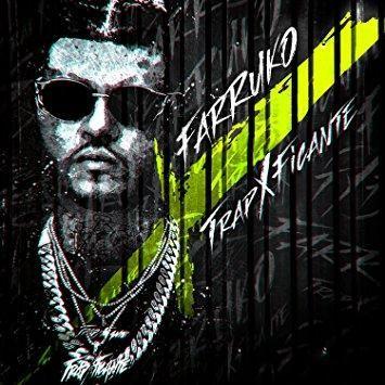 Farruko - TrapXficante Explicit Lyrics