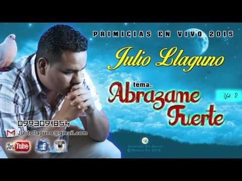 Abrázame Fuerte Espíritu Santo (cover) Julio Llaguno - YouTube