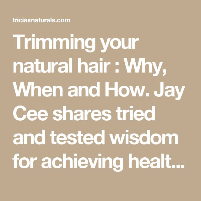 Trimming your natural hair : Why, When and How. Jay Cee shares tried and tested wisdom for achieving healthy long natural hair by regularly getting rid of those dead ends!