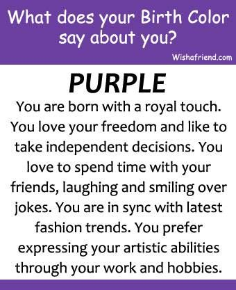 birth day is of:March 22nd - March 31st:Your birth color is: PURPLE