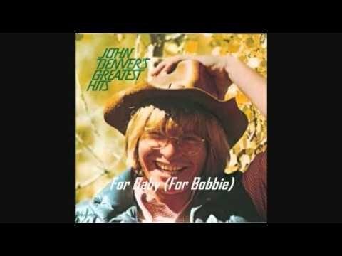 JOHN DENVER - FOR BABY (FOR BOBBIE) 1972 - YouTube