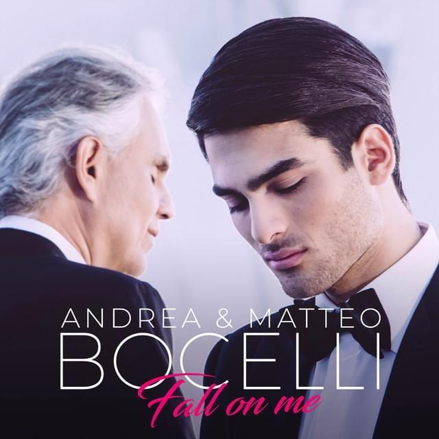 Andrea Bocelli Matteo Bocelli Fall On Me Lyrics Genius