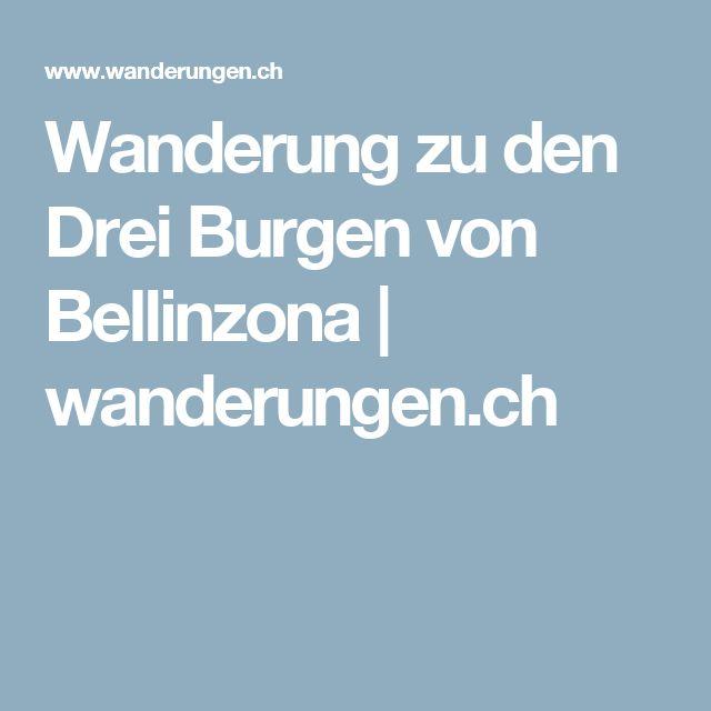 Wanderung zu den Drei Burgen von Bellinzona | wanderungen.ch