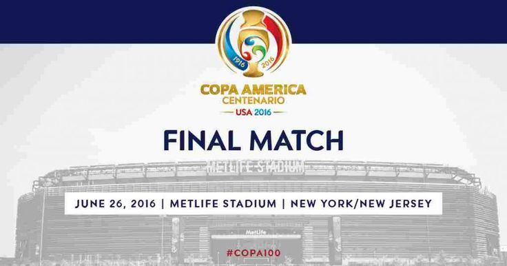 Get Copa America 2016 Final Match Live and Tickets
