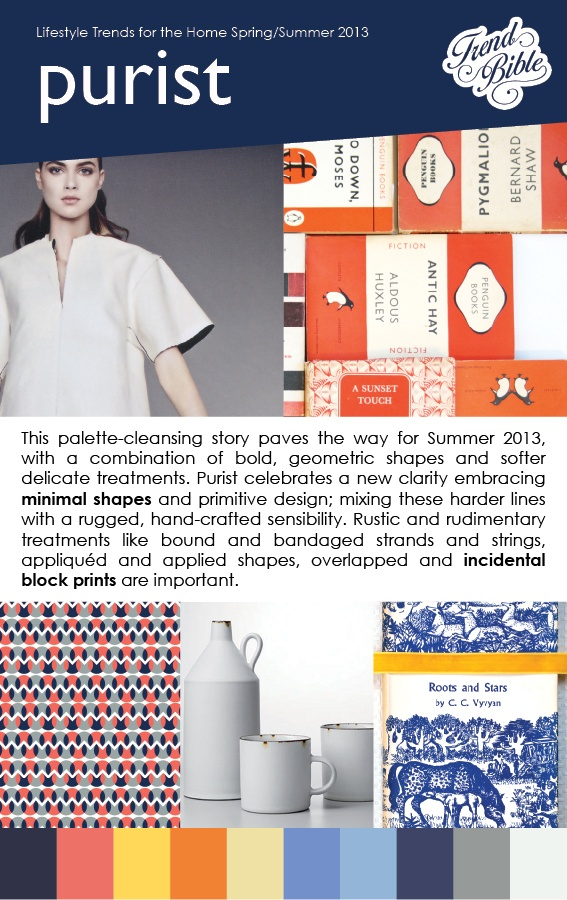 Here, we're sharing a detailed preview of our Summer 2012 Lifestyle Trends for the Home trend directions,