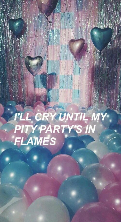 pity party - melanie martinez // ⇥ pinterest ✵ livvresman ⇤