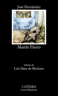 """""""Martín Fierro"""", largo poema narrativo en octosílabos, culminación de la literatura gauchesca, es un clásico que pervive en la tradición oral, no sólo en Argentina, sino en todo el ámbito cultural hispánico. Constituye la exaltación con tintes épicos de la figura del gaucho, rebelde y pendenciero, payador y proscrito, verdadero centro de este tipo de literatura popular que reclamaba su independencia de modelos a través de ahondar en el folclore autóctono de la pampa."""