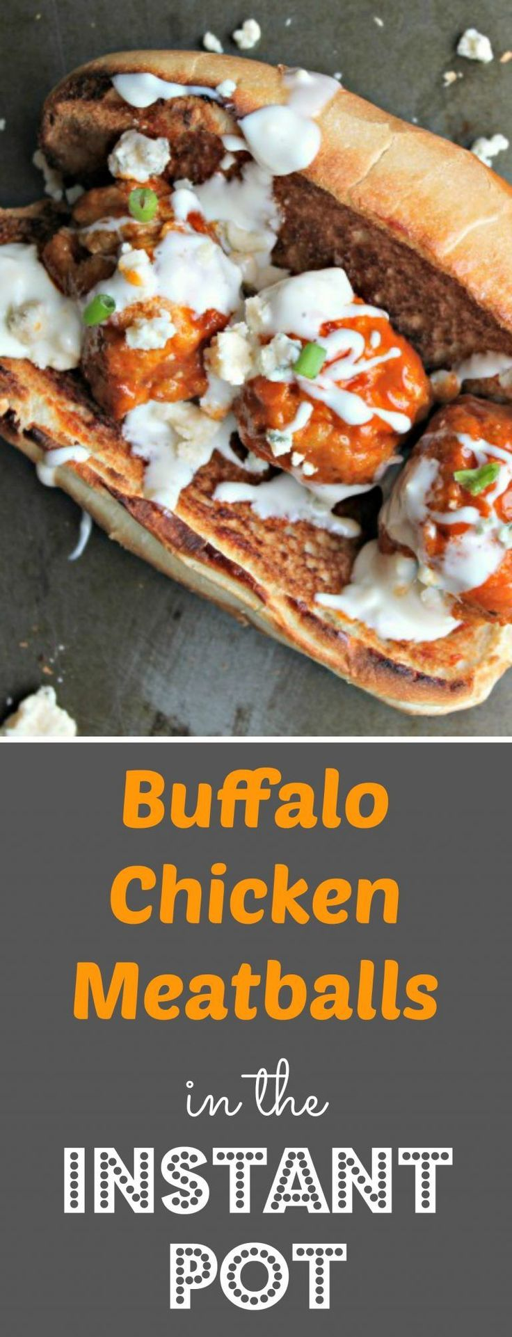 BUFFALO CHICKEN MEATBALLS In the Instant Pot - Great in subs, as entree over rice or as an appetizer!