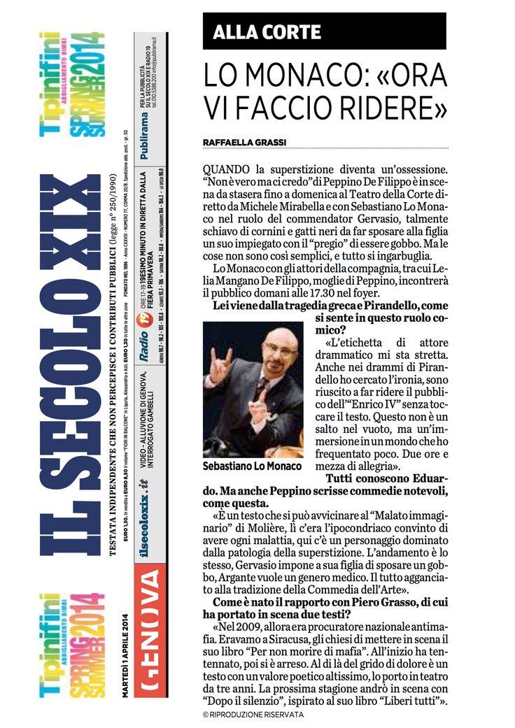 """1 aprile 2014 - Il Secolo XIX intervista a Sebastiano Lo Monaco sullo spettacolo """"Non è Vero Ma Ci Credo"""" in scena al Teatro della Corte di Genova dal 1 al 6 aprile 2014"""