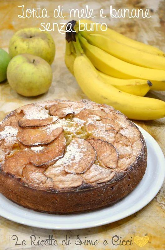 Torta di mele e banane senza burro | Le Ricette di Simo e Cicci