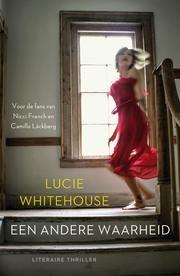 Een andere waarheid ebook by Lucie Whitehouse