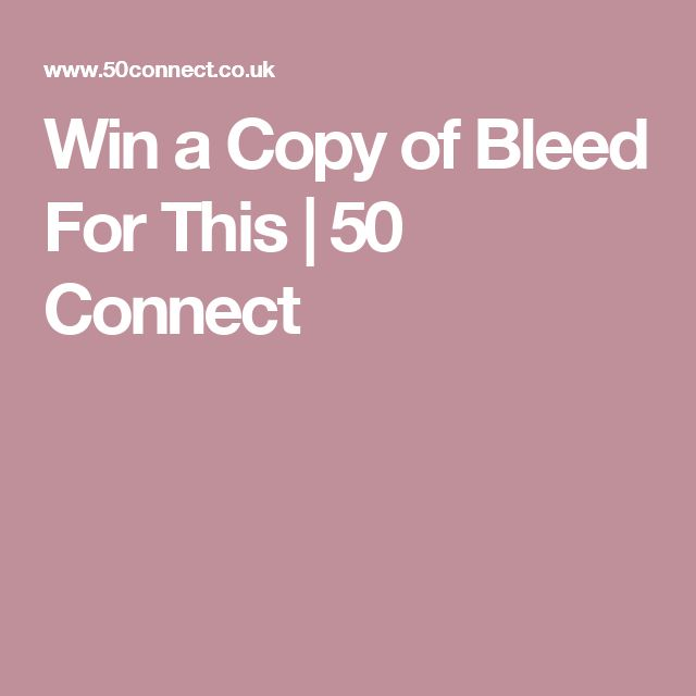 Win a Copy of Bleed For This   50 Connect