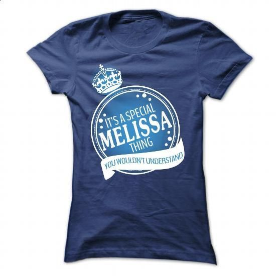 Special MELISSA - #Tshirt #sweatshirts for women. GET YOURS => https://www.sunfrog.com/Names/Special-MELISSA-NavyBlue-30688467-Ladies.html?60505