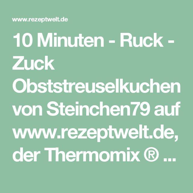 10 Minuten - Ruck - Zuck Obststreuselkuchen von Steinchen79 auf www.rezeptwelt.de, der Thermomix ® Community