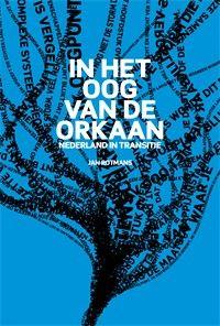 In 'In het oog van de orkaan' verhaalt Jan Rotmans over de uiteenlopende transitieprocessen die zich in Nederland afspelen; van ...