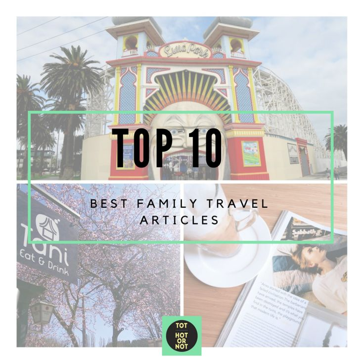 The HOT List: Top 10 Family Travel Links on the Web - August 2016 http://tothotornot.com/2016/08/10-family-travel-links-on-the-web-august-2016/