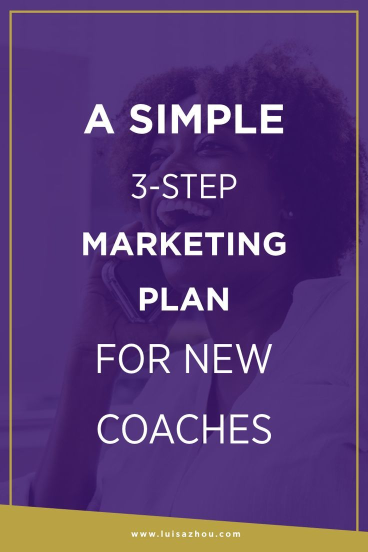 Simple 3-Step Marketing Plan for New Coaches | Marketing plan ...